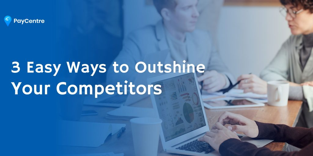 Outshine your competition